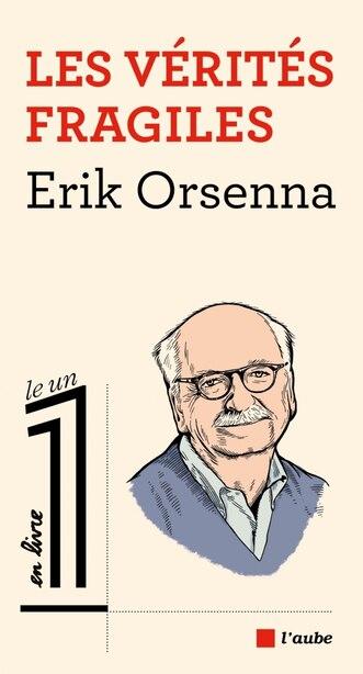 Avoir le courage de la vérité by Erik Orsenna