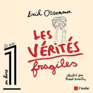 Vérités fragiles (Les) [illustrée] by Erik Orsenna