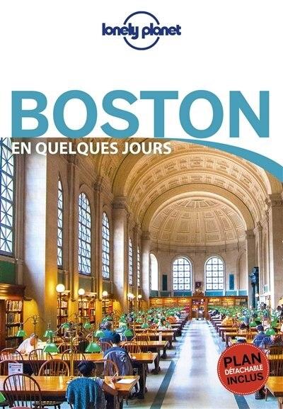Boston en quelques jours 3ème édition by Lonely Planet