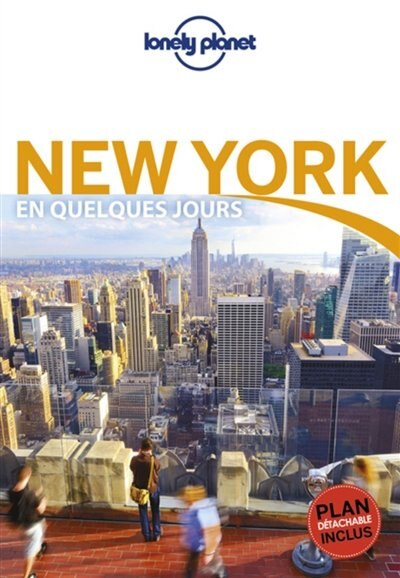 NEW YORK EN QUELQUES JOURS 7ÈME ÉDITION by Lonely Planet