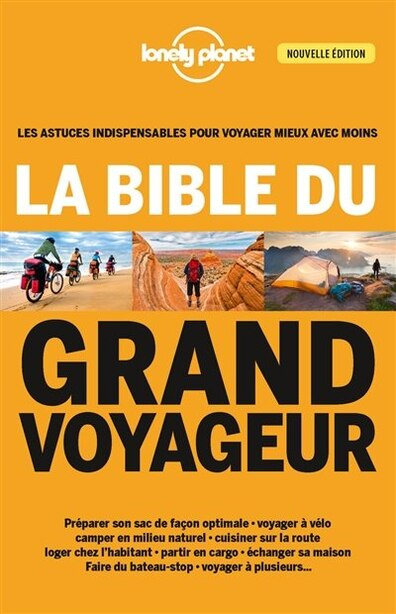 LA BIBLE DU GRAND VOYAGEUR LONELY PLANET 4ÈME ÉDITION by Lonely Planet