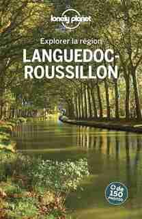 EXPLOREZ LE LANGUÈME ÉDITIONOC ROUSSILLON 4ÈME ÉDITION by Lonely Planet