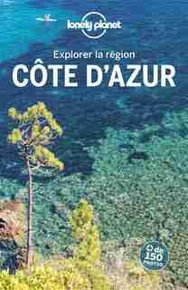 EXPLOREZ LA COTE D'AZUR 2ÈME ÉDITION by Lonely Planet