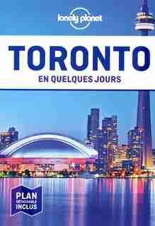 TORONTO EN QUELQUES JOURS by Lonely Planet