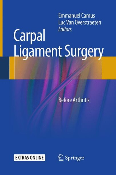 Carpal Ligament Surgery: Before Arthritis by Emmanuel Camus
