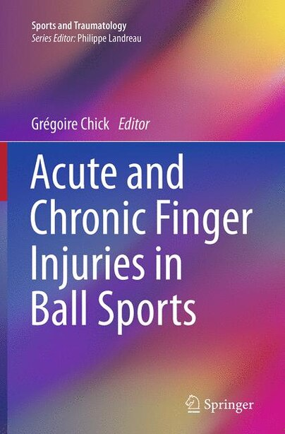 Acute And Chronic Finger Injuries In Ball Sports by Grégoire Chick