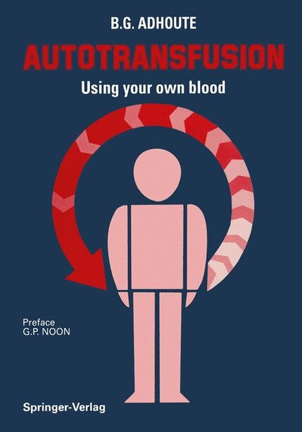 Autotransfusion: Using your own blood by K. Messmer