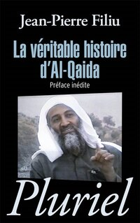 VÉRITABLE HISTOIRE D'AL-QAÏDA (LA)