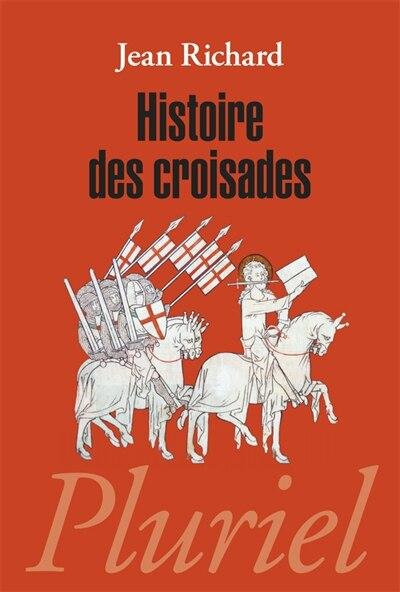 Histoire des croisades by JEAN RICHARD
