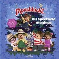 MONCHHICHI UN SPECTACLE MAGIQUE