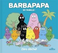 Barbapapa en famille ! Zéro déchet !