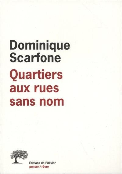 Quartiers aux rues sans nom by Dominique Scarfone