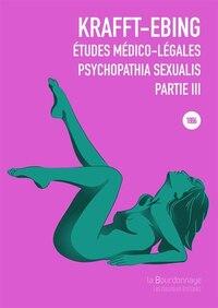 Études médico-legales, psychopathia sexualis, t. 03 [nouvelle édition]
