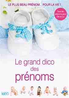 Le grand dico des prénoms ed 2016 by Fanny Matagne