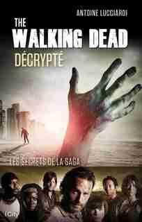 The Walking Dead décrypté by Antoine Lucciardi
