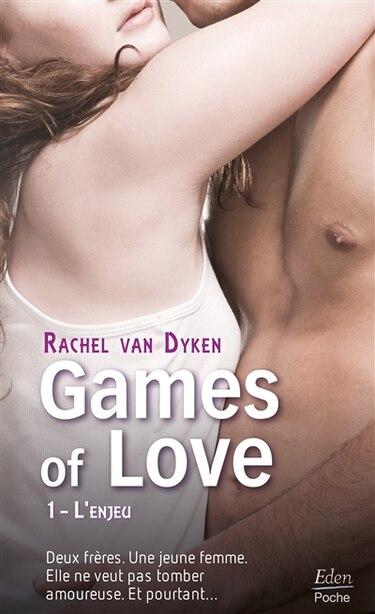 GAMES OF LOVE T.01 : L'ENJEU by VAN DYKEN,RACHEL