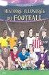 L'histoire illustrée du football by David Squires