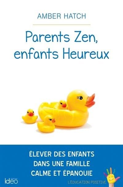 Parents zen enfants heureux by Hatch