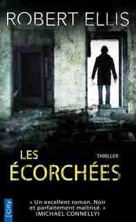 LES ÉCORCHÉES by Robert Ellis