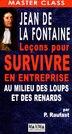LA FONTAINE: LECONS..SURVIVRE EN ENTREP. by Pierre Raufast