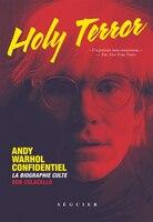 Holy Terror Andy Warhol confidentiel