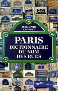 PARIS, DICT. DU NOM DES RUES