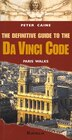 DEFINITIVE GUIDE TO DA VINCI CODE by PETER CAINE