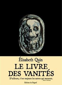 Book Livre des vanités (Le) [nouvelle édition] by Elisabeth Quin