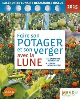 Book Faire son potager avec la lune 2015 by COLLECTIF
