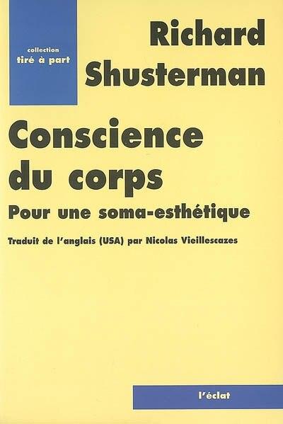 Conscience du corps: Pour une soma-esthétique by Richard Shusterman