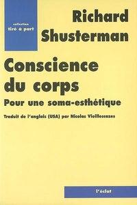 Conscience du corps: Pour une soma-esthétique