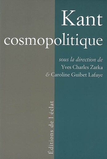 Kant cosmopolitique by Yves-Charles Zarka