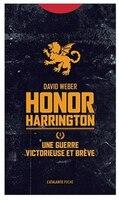 Honor Harrington tome 3 Une guerre victorieuse et brève