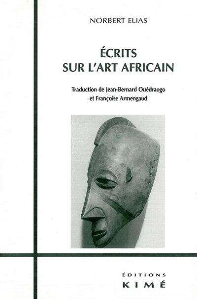 Ecrits sur l'art africain by Norbert Elias