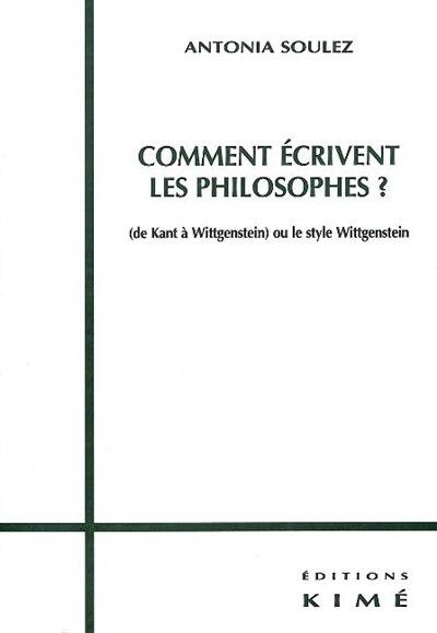 Comment écrivent les philosophes? by Antonia Soulez