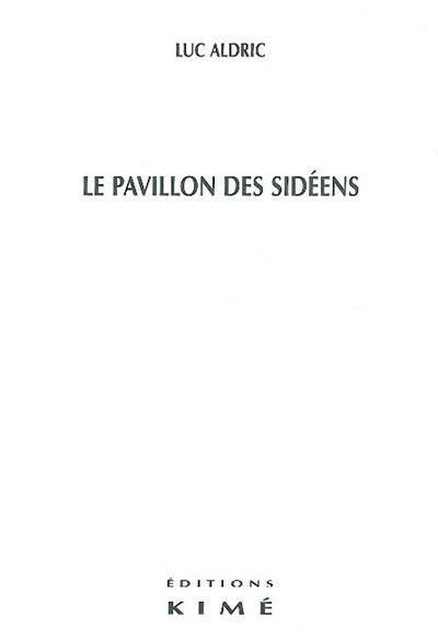Pavillon des sidéens (Le) by Luc Aldric