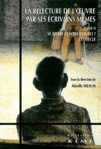 Relecture de l'oeuvre par ses écrivains mêmes, t. 02 (La)