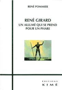 René Girard: un allumé qui se prend pour un phare