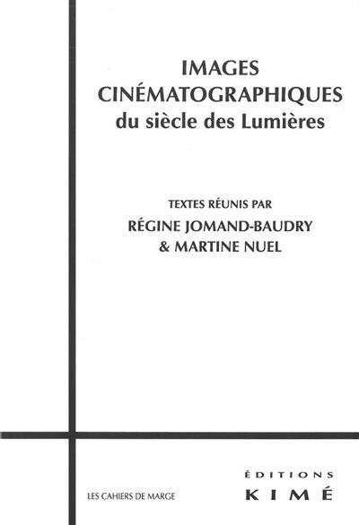 Images cinématographiques du siècle des Lumières by Régine Jomand-Baudry