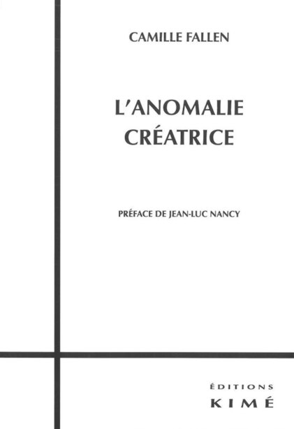 Anomalie créatrice (L') by Camille Fallen