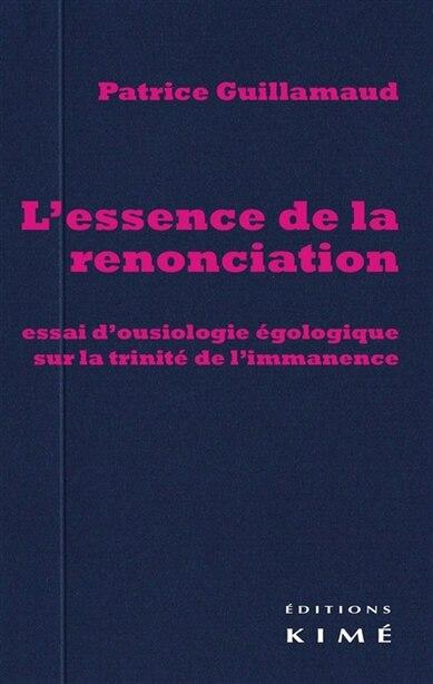 Essence de la renonciation (L') de Patrice Guillamaud
