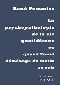 Psychopathologie de la vie quotidienne (La)