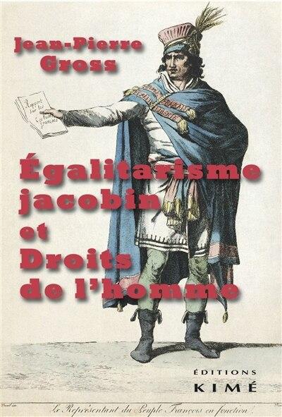 Egalitarisme jacobin et Droits de l'Homme by Jean-pierre Gross