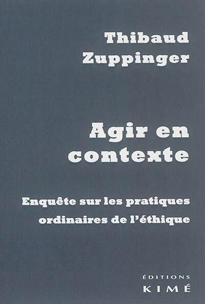 Agir en contexte by Thibaud Zuppinger