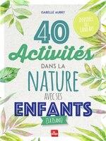 40 activites dans la nature.. ses enfants