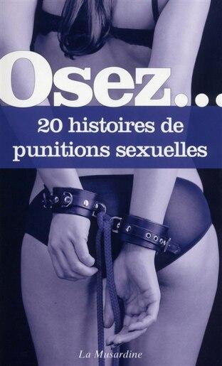 Osez... 20 histoires de punitions sexuelles by COLLECTIF