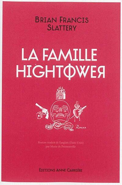 La famille Hightower by Brian Francis Slattery