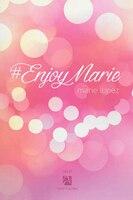 #enjoymarie moins d'enjoyphoenix,plus de Marie