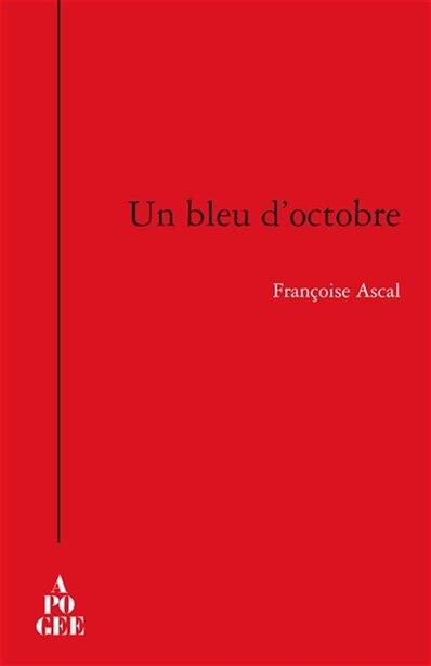 Un bleu d'octobre by Françoise Ascal