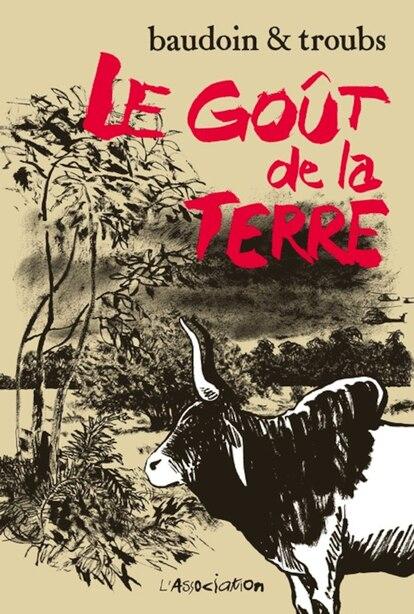 Le goût de la terre by Edmond Baudoin